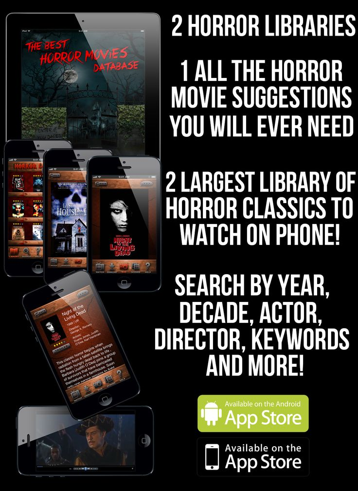 The Best Horror Movies Database app.  2 libraries.  One is the library of all the top rated horror movies of all time always updated for horror movie suggestions.  The second horror library is the CLASSICS library, the largest library of top rated horror public domain classics to watch FREE on your phone.  Both libraries are searchable by title, actor, director, year, decade or descriptive keywords such as supernatural, backwoods, haunted house, zombies, monster, home invasion, etc.  Plus…