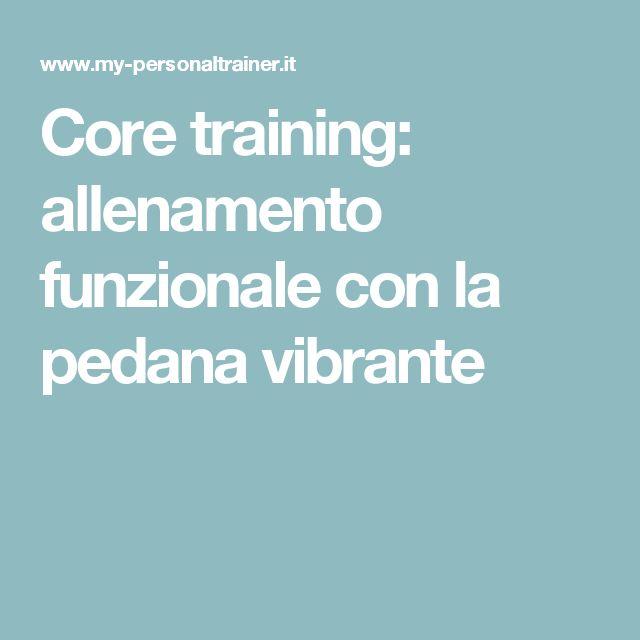 Core training: allenamento funzionale con la pedana vibrante