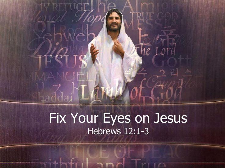 Hebrews 12 13 Fix Your Eyes