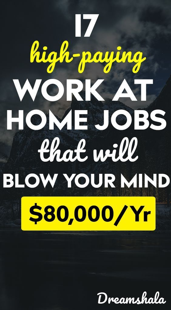 17 Work From Home Jobs That Pay Big Bucks In 2019 …