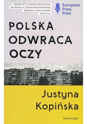 Polska odwraca oczy - Justyna Kopińska (4629944) - Lubimyczytać.pl