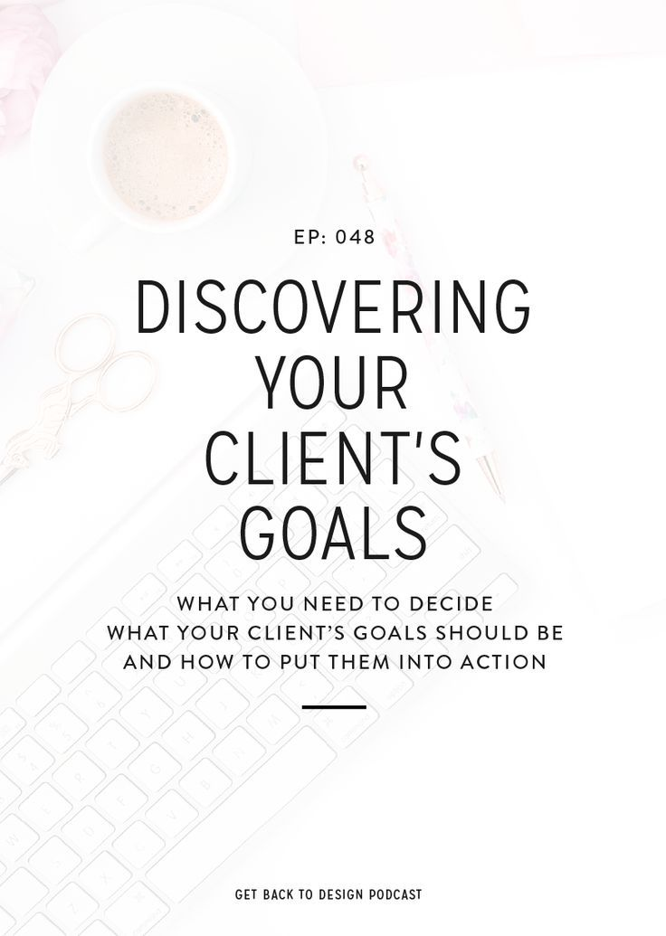 048 Discovering Your Client S Goals Online Consulting Business How To Get Clients