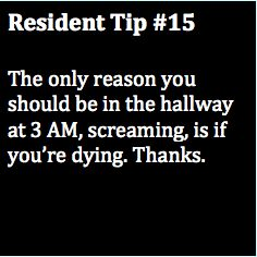Truth lol, haha but that would be me screaming in the halls at 3 am