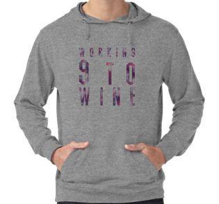 """Working 9 to Wine"" hoodies"