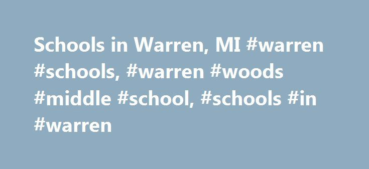 Schools in Warren, MI #warren #schools, #warren #woods #middle #school, #schools #in #warren http://papua-new-guinea.remmont.com/schools-in-warren-mi-warren-schools-warren-woods-middle-school-schools-in-warren/  # WARREN WOODS MIDDLE SCHOOL School Rating: 2 Educational Climate: Below Average Technology Measure: Low Type: Public Grades: 6th Grade – 8th Grade District: Warren Woods Public Schools Students/Teacher: 19:1 Students/Grade: 260 Number Students: 780 Number Teachers: 40 Instructional…