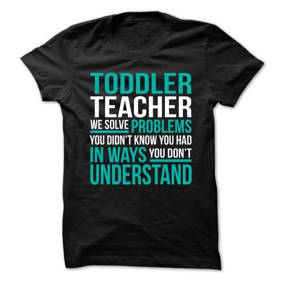 AWESOME TSHIRTS FOR THE TODDLER TEACHER - #white shirt #shirt designer. WANT THIS => https://www.sunfrog.com/No-Category/AWESOME-TSHIRTS-FOR-THE-TODDLER-TEACHER.html?60505