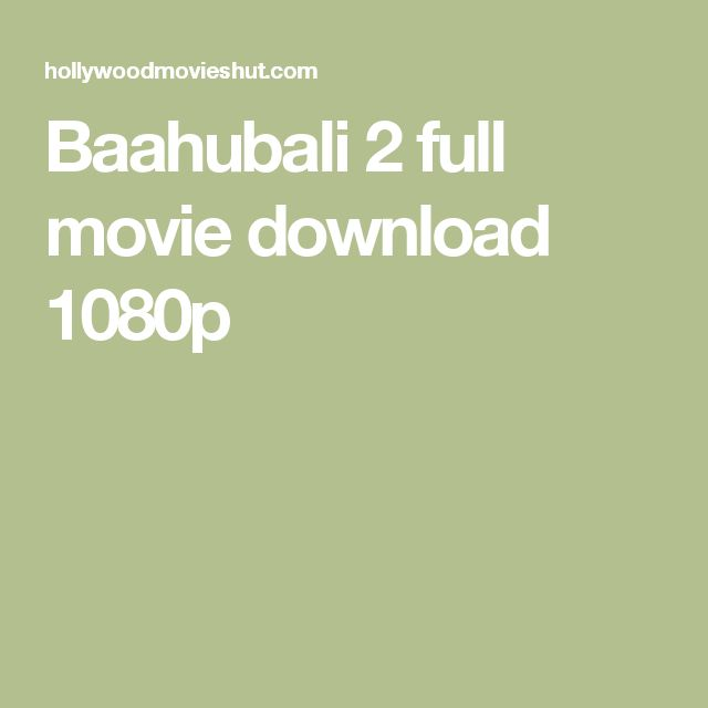 Baahubali 2 full movie download 1080p