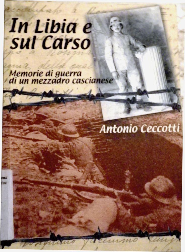 In Libia e sul Carso. Memorie di guerra di un mezzadro cascianese - Antonio Ceccotti, recensione
