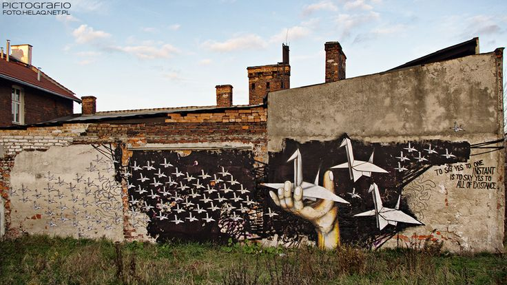 "Mural ""To say yes to one instant is to say yes to all of existence""*  by Made in Pain  at Zabłocie district in Cracow, Poland.   * Quote ..."