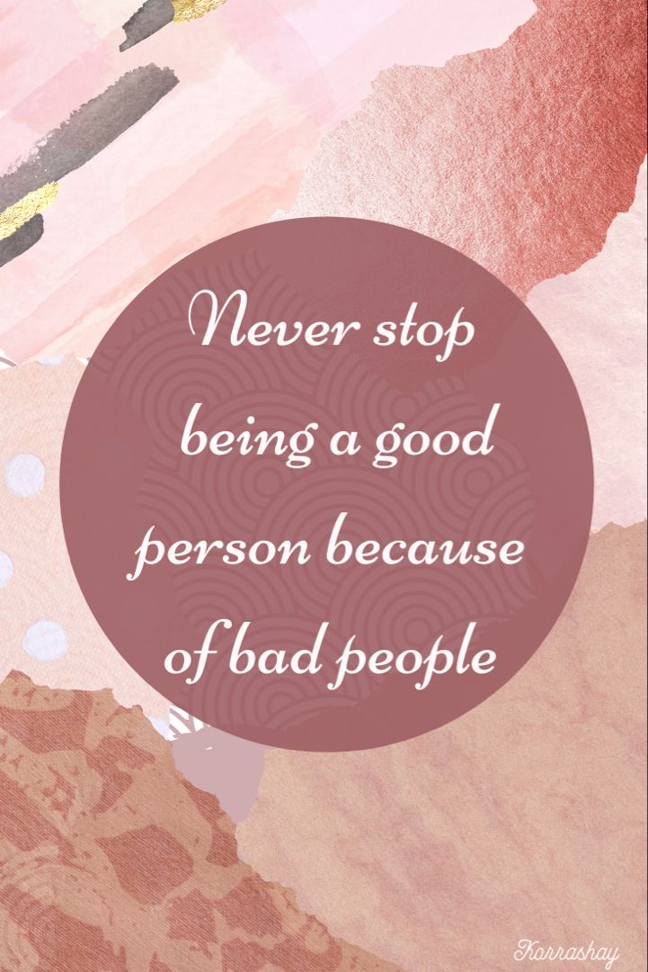 Quote On Being A Good Person Be A Better Person Good Person Quotes Choose Happy