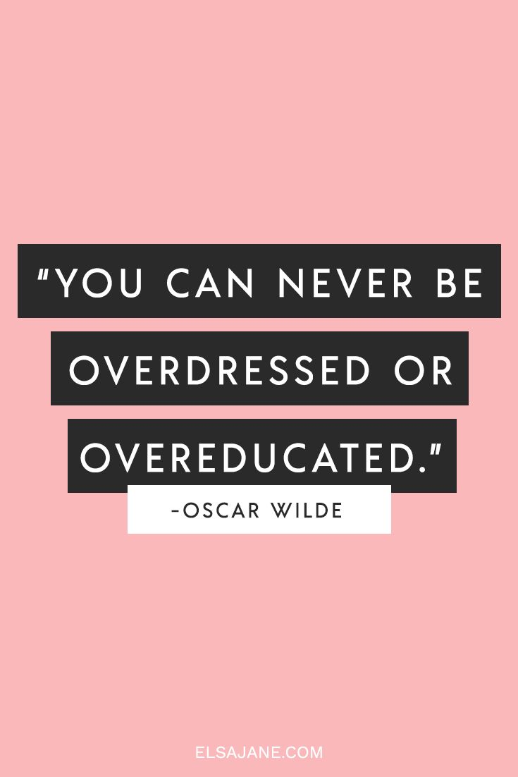 """""""You can never be overdressed or overeducated"""" - Oscar Wilde -- love this cute pink typographic literary quote"""