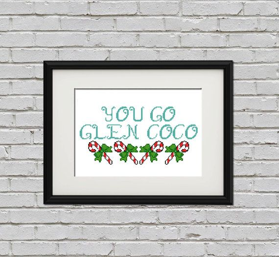 Hey, I found this really awesome Etsy listing at https://www.etsy.com/au/listing/165744912/you-go-glen-coco-mean-girls-cross-stitch