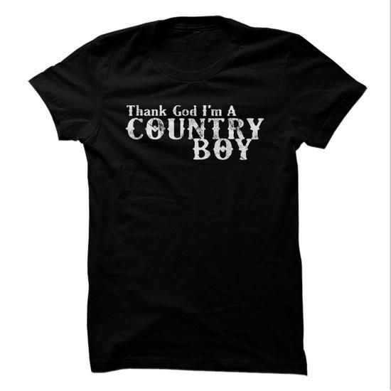 Thank God Im A Country Boy! - #gift basket #gift girl. LOWEST PRICE => https://www.sunfrog.com/LifeStyle/Thank-God-Im-A-Country-Boy.html?id=60505