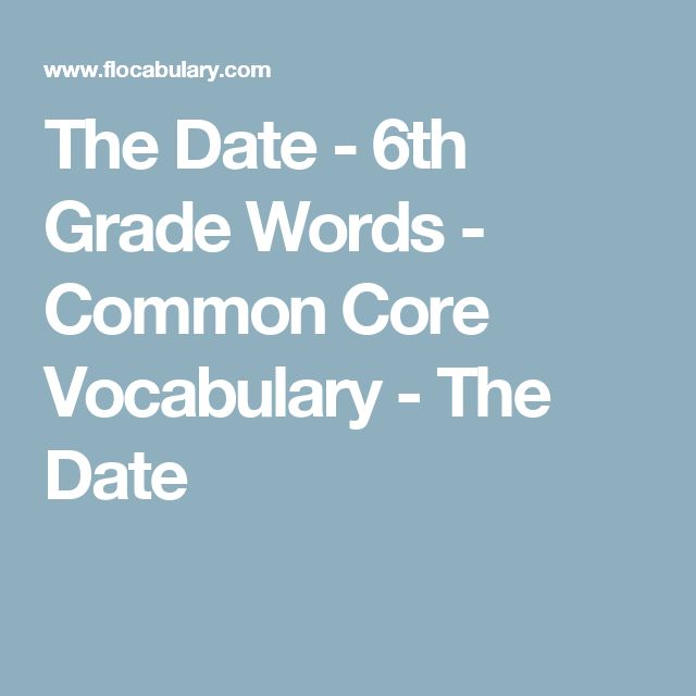 The Date - 6th Grade Words - Common Core Vocabulary - The Date