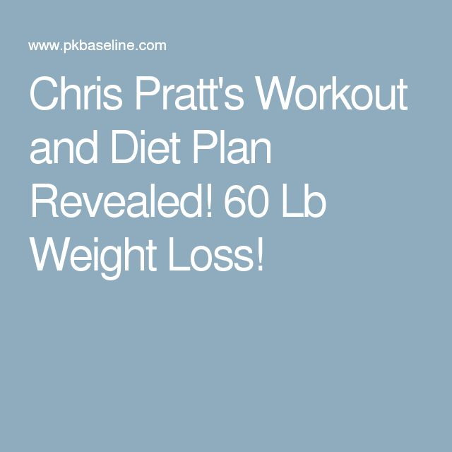 Chris Pratt's Workout and Diet Plan Revealed! 60 Lb Weight Loss!