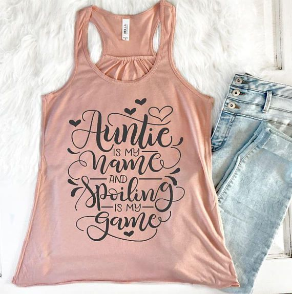 Every fabulous Aunt or Aunt to be needs this super soft tank top! This auntie ta... 5
