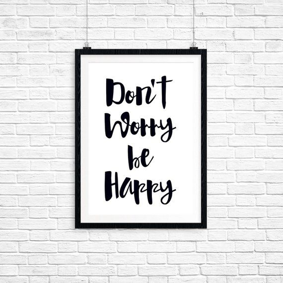 Black White Don T Worry Be Happy Bobby Mcferrin Quote Motivational Poster Wall Art Inspirati Trendy Home Motivational Posters New Quotes