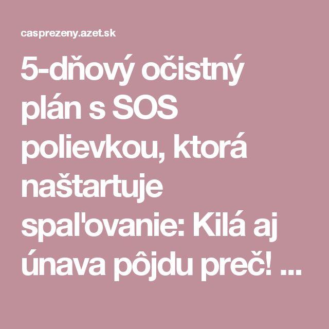 5-dňový očistný plán s SOS polievkou, ktorá naštartuje spaľovanie: Kilá aj únava pôjdu preč!   Nový čas pre ženy