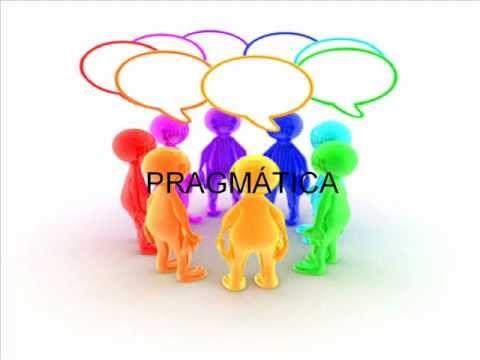 Video explicativo 9'59 (español) - PRAGMÁTICA - https://www.youtube.com/watch?v=Lg8Vy19fgzw