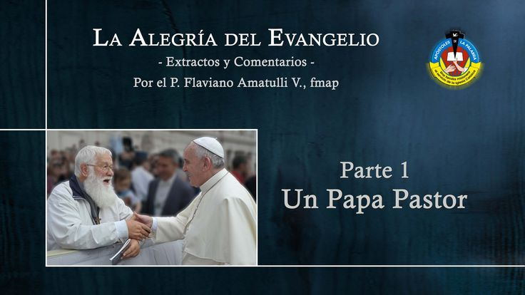 La alegria del evangelio - Primera parte: Un Papa pastor