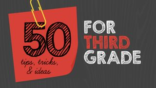 50 amazing tips and tricks, all for 3rd grade teachers!