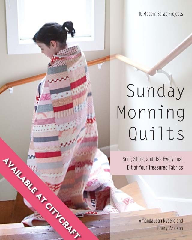 Sunday Morning Quilts by Amanda Jean Nyberg and Cheryl Arkison - great project ideas for using your scraps