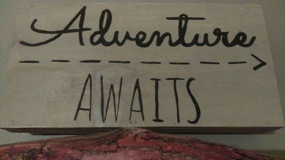 Check out this item in my Etsy shop https://www.etsy.com/listing/262474633/adventure-awaits-pallet-board-signs