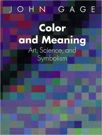 Color and Meaning: Art, Science, and Symbolism: John Gage: 9780520226111: Amazon.com: Books