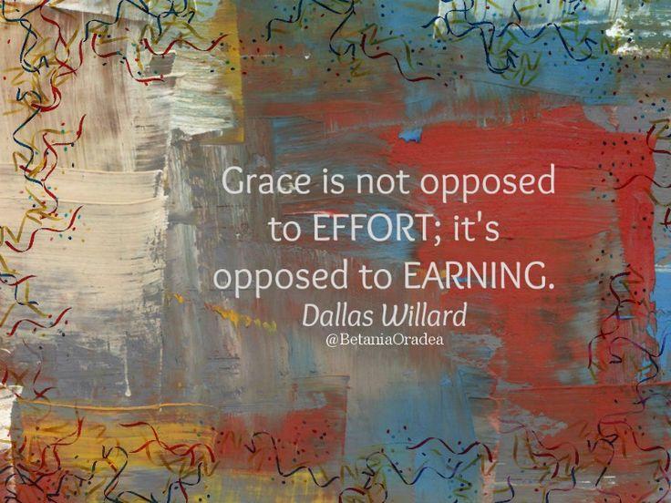 #Dallas Willard ... true grasp of grace motivates obedience.