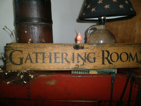 Primitive Gathering Room Sign by PRIMITIVEPASSIONS on Etsy