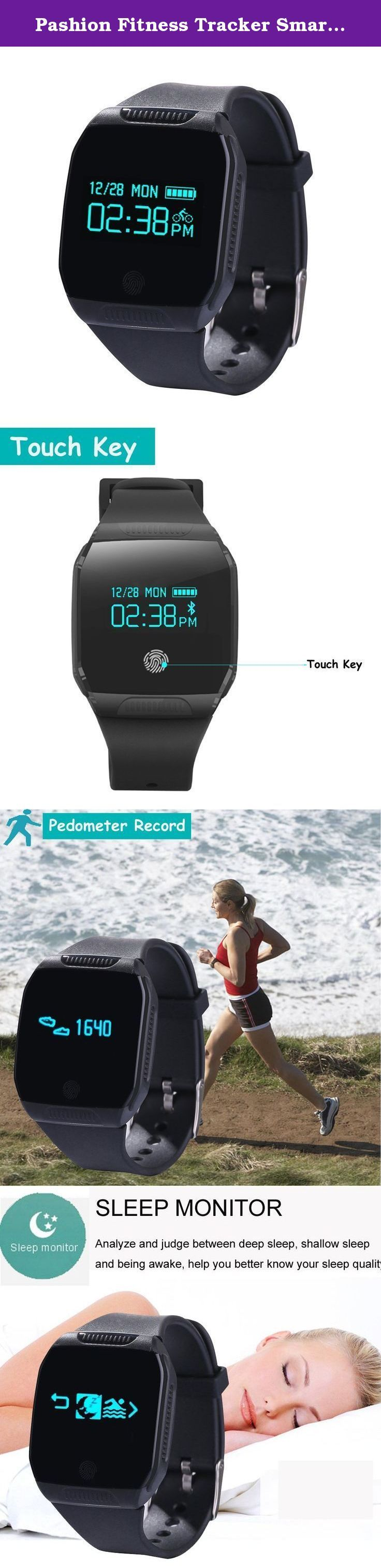 Pashion Fitness Tracker Smart Watch Touch key for Swimming Activity Tracker Bracelet Multi-Sport Tracker Pedometer Sleep Monitor Compatible with iPhone /iPAD IOS 7.0 and Android phone/tablet 4.3+. Feature keep connected with smartphone through Bluetooth Touch key and turn wrist operated, wristband and body can be detached. Function : Pedometer/Kilometer/calorie record, Riding record, Swimming record, Jumping rope record, Jumping Jack record, Sit-up record, Treadmill record, sleep monitor...