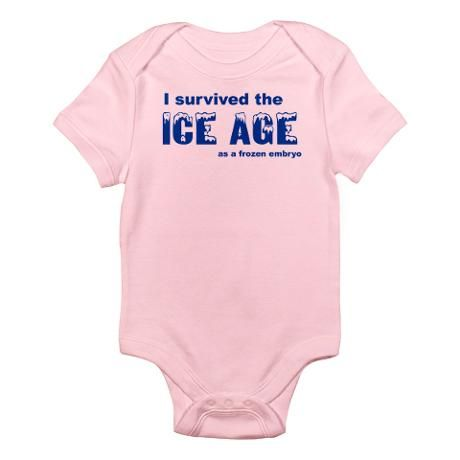 """I survived the Ice Age as a frozen embryo"". For invetro babies!"