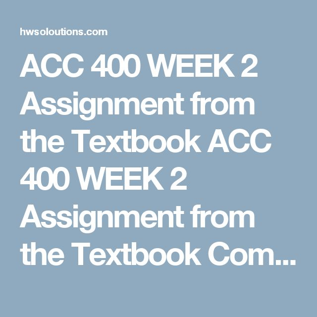 acc 403 week 2 assignment Powerpoint slideshow about 'acc 403 week 2 (assignment and discussion)' - wiseamericans an image/link below is provided (as is) to download presentation.