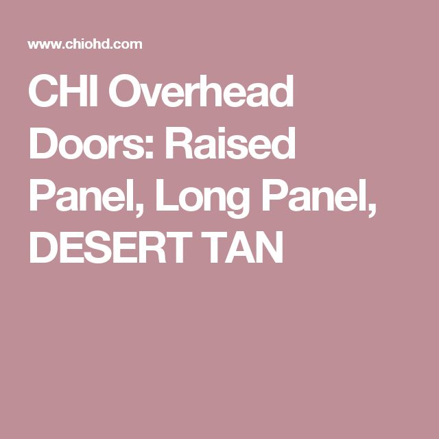 CHI Overhead Doors: Raised Panel, Long Panel, DESERT TAN, Cascade Inserts