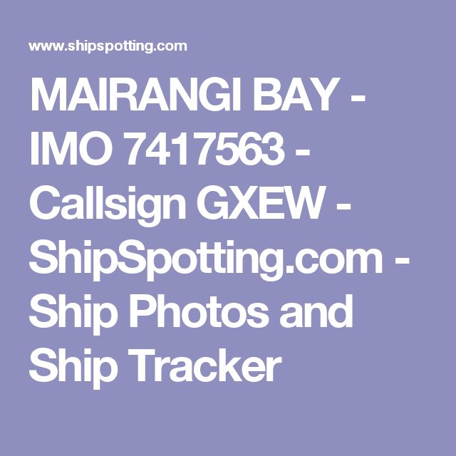 MAIRANGI BAY - IMO 7417563 - Callsign GXEW - ShipSpotting.com - Ship Photos and Ship Tracker