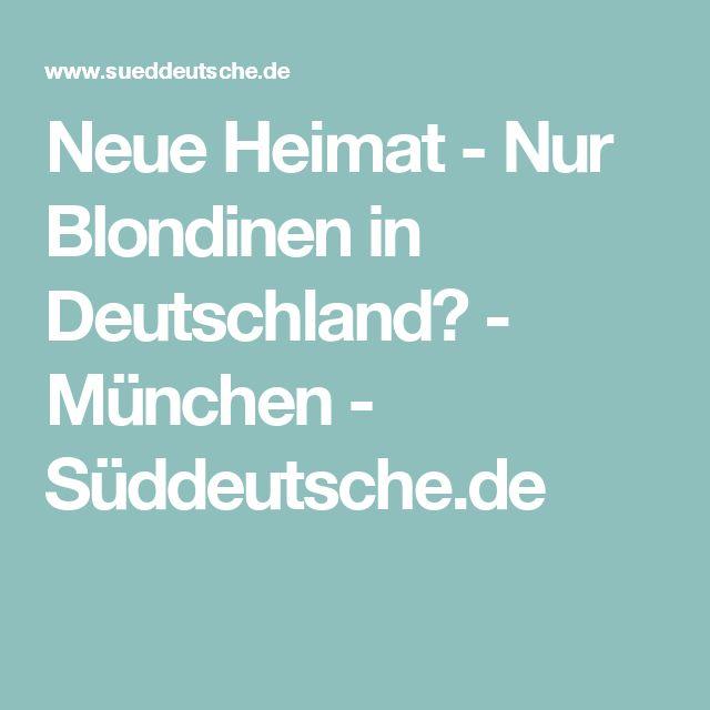 Neue Heimat - Nur Blondinen in Deutschland? - München - Süddeutsche.de
