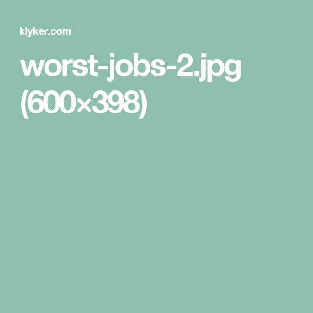 worst-jobs-2.jpg (600×398)