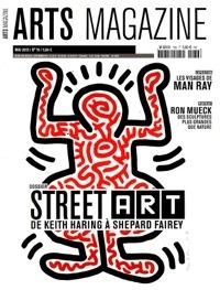 Arts magazine (N°076) Mai 2013 /  Dossier : Keith Haring et le Street Art / Man ray : photographe de stars ...