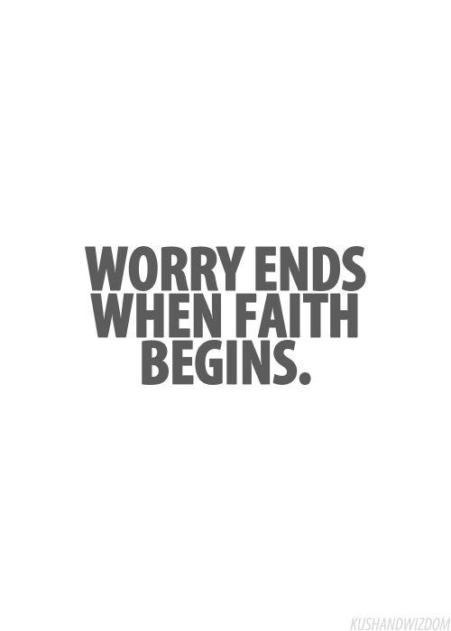 La preocupación termina cuando la fe empieza.