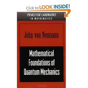 Von Neumann's classic exposition of Hilbert spaces and other foundational topics in the mathematics of quantum mechanics. Mathematical Foundations of Quantum Mechanics, by John von Neumann