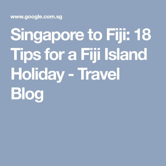 Singapore to Fiji: 18 Tips for a Fiji Island Holiday - Travel Blog
