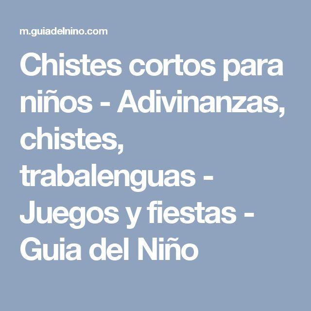 Chistes cortos para niños - Adivinanzas, chistes, trabalenguas - Juegos y fiestas - Guia del Niño