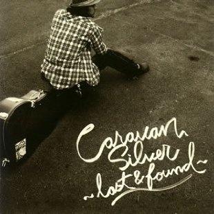 Caravan『Silver ~Lost & Found~』