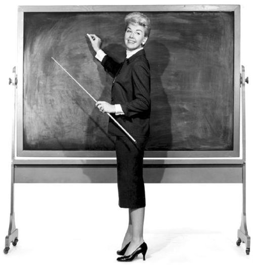 "Doris Day, in the movie ""Teacher's Pet"". She's a teacher of night classes and one of her pupil's is Clark Gable."