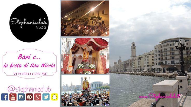Bari e... la festa di San Nicola - Vi Porto Con Me | stephanieclub
