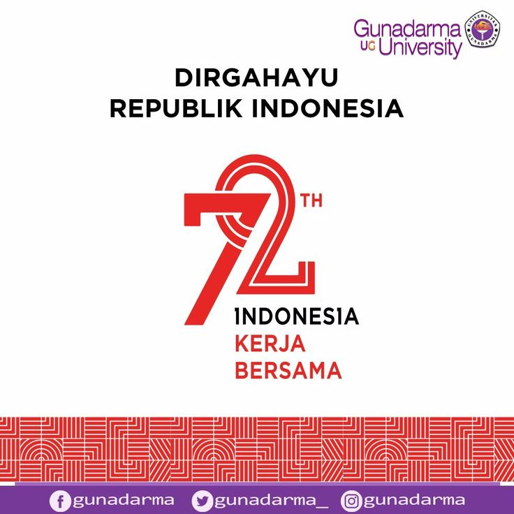 Dirgahayu Republik Indonesia ke-72 Tahun. Indonesia  Kerja Bersama, Indonesia Bisa!