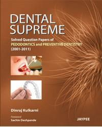 Dental Supreme Solved Question Papers of Pedodontics And Preventive Dentistry