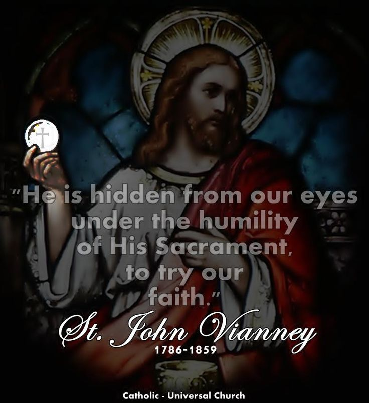 The Blessed Sacrament  -- St. John Vianney
