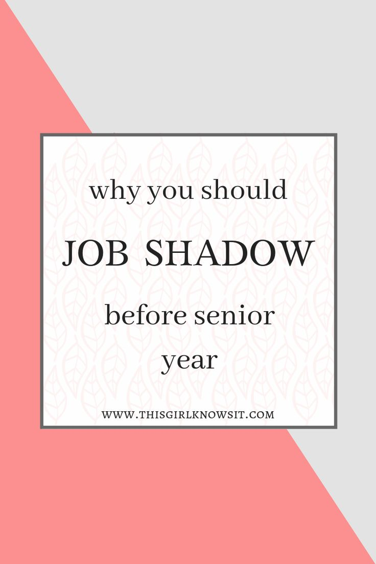 Why You Ought to Job Shadow Earlier than Senior Yr