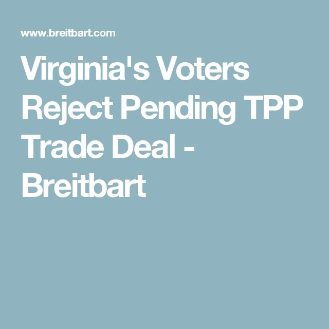 Virginia's Voters Reject Pending TPP Trade Deal - Breitbart